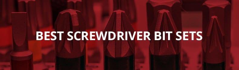 Best Screwdriver Bit Sets